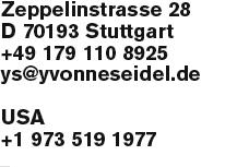 YVonne Seidel, Zeppelinstrasse 28 D 70193 Stuttgart +49 179 110 8925 ys@yvonneseidel.de, USA +1 973 519 1977